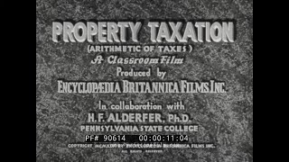 PROPERTY TAXATION 1940s EDUCATIONAL FILM    TAXES, BONDS, INTEREST RATES & TAX ASSESSMENT   90614
