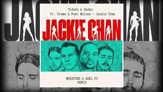 Tiesto & Dzeko Ft.  Preme & Post Malone   Jackie Chan (MEGATONE & ABEL PC REMIX)