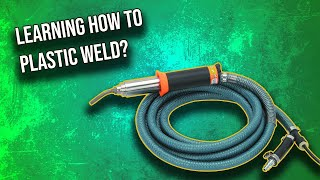 How I Taught Myself To Plastic Weld