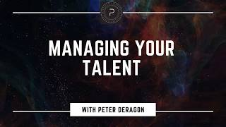 Managing Your Talent with Peter Darago