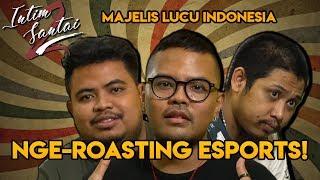 Video BLAK-BLAKAN! MLI Komentarin Esports - Intim Santai Season 2 Eps. 8 Bersama Majelis Lucu Indonesia MP3, 3GP, MP4, WEBM, AVI, FLV Agustus 2019