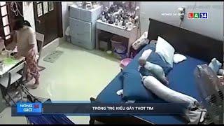 Camera nóng | Trông trẻ kiểu gây thót tim | LONG AN TV
