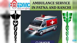 Select Valuable Emergency ICU Ambulance Service in Patna by Medivic