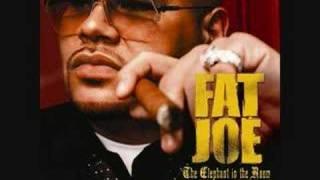 Fat Joe - you aint sayin nothing