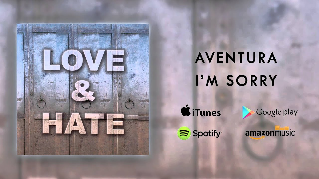 Aventura - I'm Sorry Screenshot Download