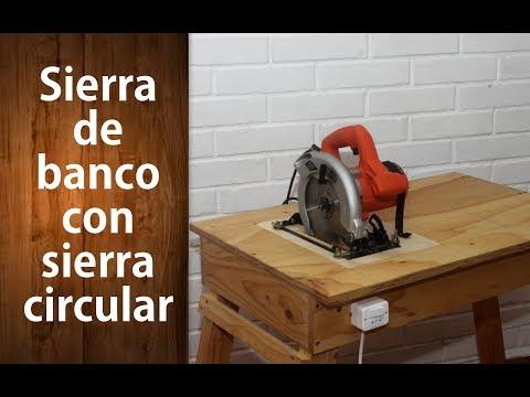 SIERRA DE BANCO CON SIERRA CIRCULAR Parte 1 | Bench saw with a circular saw.