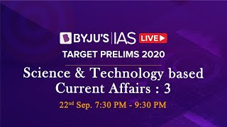 Free Crash Course: Target Prelims 2020 | Science & Tech based Current Affairs: 3