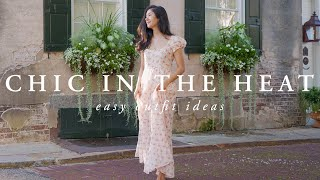 Look Chic In The Heat | Hot Weather Outfit Tips