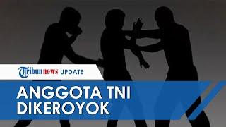 Anggota TNI Dikeroyok, Kepala dan Pinggang Luka Parah Kena Sabetan Senjata Tajam