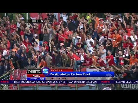 Persija Melaju Ke Semi Final AFC CUP 2018 - NET5