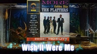 Wish It Were Me   The Platters 2