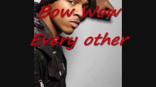 Bow Wow - Every other
