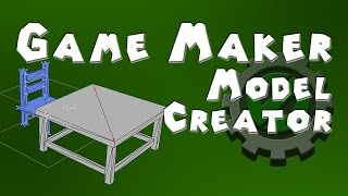 Game Maker 3D - Model Creator for Game Maker - Introduction