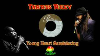 Tarrus Riley - Young Heart Reminiscing