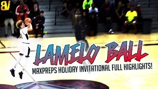 LaMelo Ball Shoots From Wherever He Wants... | FULL HIGHLIGHTS MaxPreps Holiday Invitational