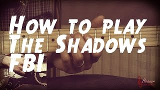 How to play FBI by the Shadows - Guitar Lesson Tutorial
