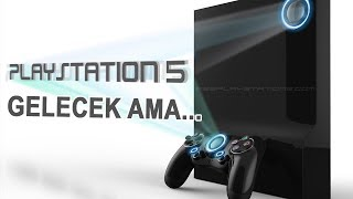 """PLAYSTATION 5 GELECEK, AMA..."""