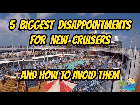 5 THINGS THAT WILL DISAPPOINT NEW CRUISERS AND HOW TO HANDLE THEM