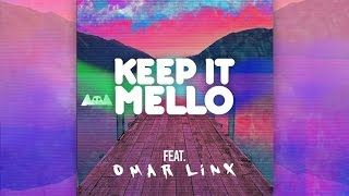 Keep it Mello - Marshmello feat. Omar LinX (Video)