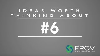 Ideas Worth Thinking About #6: The Future of Work