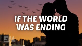 JP Saxe, Julia Michaels   If The World Was Ending (Lyrics)