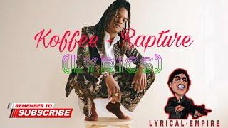 Koffee   Rapture (Lyrics) March 2019