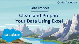Data Import: Clean and Prepare Your Data Using Excel | Salesforce