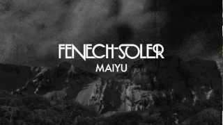 Fenech-Soler - Maiyu