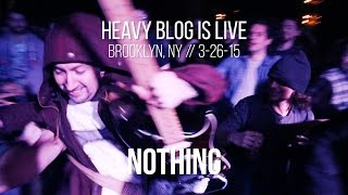 Nothing: Live In Brooklyn, NY 3 26 15 (FULL SET)