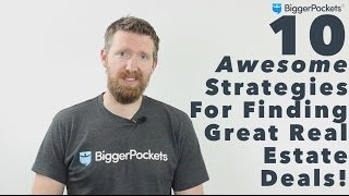10 Awesome Strategies For Finding Great Real Estate Investment Deals!