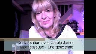 Conversation avec Carole, Magnétiseuse.