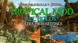 SKYRIM - TROPICAL SKYRIM MOD (ALL HOLDS SHOWCASE)