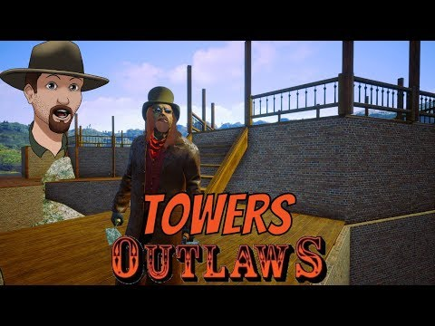 The Two Towers- OUTLAWS of the Old West