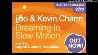 Jjoo & Kevin Charm - Dreaming in Slow Motion (Original Mix)