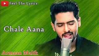 Chale Aana (Lyrics)Song | Armaan Malik | Amaal   - YouTube