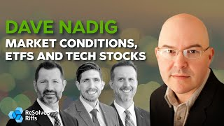 ReSolve's Riffs on Market Conditions, ETFs and Tech Stocks with Dave Nadig