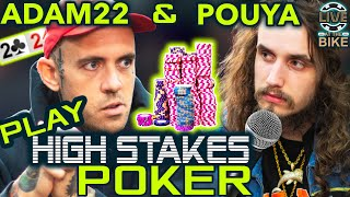 Adam22 & Pouya Play High Stakes Poker! ♠ Live at the Bike!