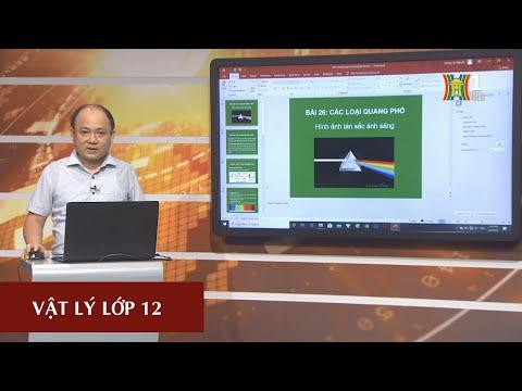 MÔN VẬT LÝ - LỚP 12 | BÀI 26: CÁC LOẠI QUANG PHỔ | 14H30 NGÀY 20.3.2020 (Dạy học trên truyền hình Hà Nội)