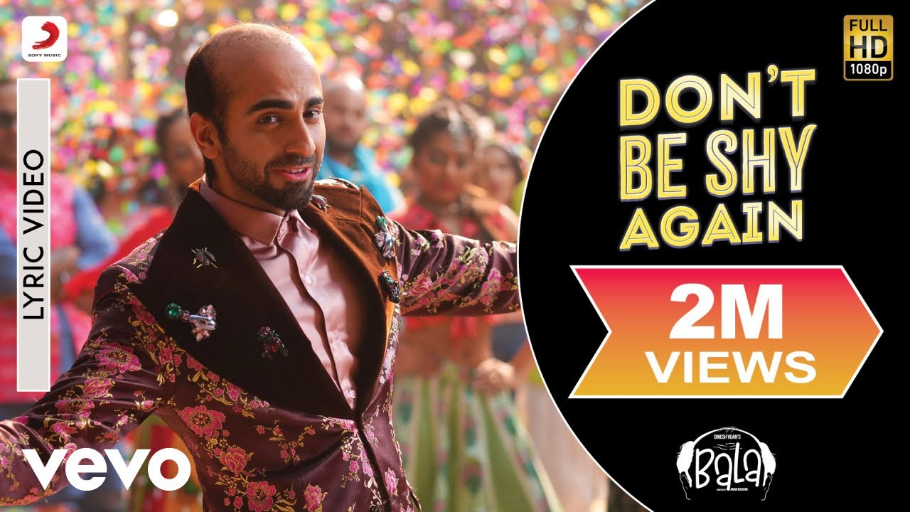 Don't Be Shy Again Lyrics in Hindi - Bala| Badshah, Shalmali Kholgade, Gurdeep Mehendi & Sachin - Jigar Lyrics
