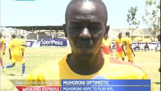 Muhoroni and Sofapaka optimistic of playing as top league set to kick off in two weeks