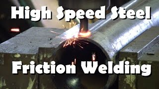 HSS Flow Drilling and Friction Welding