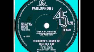 LEGENDS - TOMORROW'S GONNA BE ANOTHER DAY