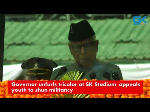 Governor unfurls tricolor at SK Stadium, appeals youth to shun militancy