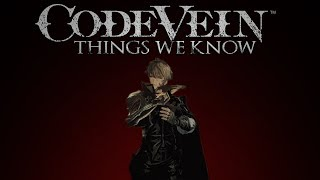Code Vein ▶ 9 Things We Know