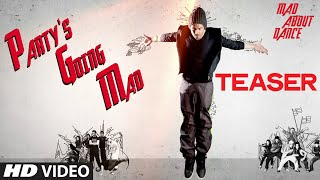 Party Is Going Mad Song Teaser - Mad About Dance