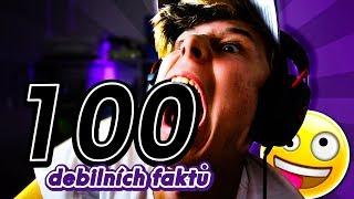100 DEBILNÍCH FAKTŮ O MNĚ (111 000 Speciál)