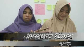 Jerawat Rindu -Anji- Cover By Dewimetiary&siscapucino