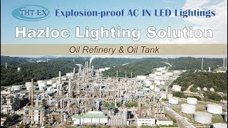 Hazloc Lighting Solution for Oil Refinery and Oil Tank