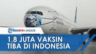 Pesawat Garuda Indonesia yang Angkut 1,8 Juta Dosis Vaksin Covid-19 Sinovac Tiba di Tanah Air