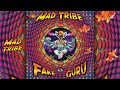MAD TRIBE - Fake Guru - Promo video by Jon Klein